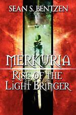 NEW Merkuria: Rise of the Light Bringer by Sean S. Bentzen