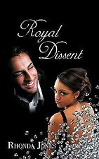 Royal Dissent by Rhonda Jones (2009, Paperback)