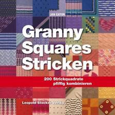 Granny Squares Stricken von Jan Eaton / 200 Strickquadrate pfiffig kombinieren