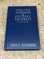 Cooling Techniques for Electronic Equipment by Dave S Steinberg 2nd Edition