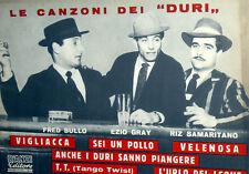 SPARTITO MUSICALE LE CANZONI DEI DURI FRED BULLO RIZ SAMARITANO EZIO GRAY  1962