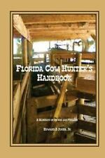 Florida Cow Hunter's Handbook : A Glossary of Terms and Phrases: By Jones Jr,...