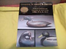 Guyette & Deeter North American Decoys Auction Catalog April 25 & 26, 2013 Nmint