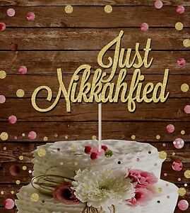 JUST NIKKAHFIED  GLITTER CAKE TOPPER ISLAMIC WEDDING, JUST MARRIED