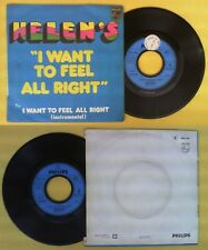 LP 45 7'' HELEN'S I want to feel all right 1977 france PHILIPS no cd mc dvd
