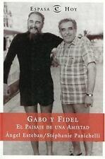 Gabo Y Fidel : El Paisaje De Una Amistad / Gabo And Fidel : The Country Of