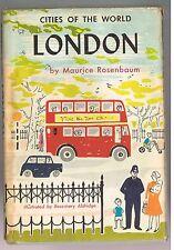 1963  LONDON Cities of the World By Rosenbaum Junior Literary Illus Aldrich