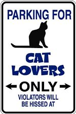 HUMOROUS CAT LOVERS PARKING ONLY SIGN FUNNY METAL MUST SEE GIFT COMICAL NEW