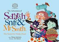The Search for Stinky Pond (Adventures of Scratch Sniff and Mr Smith), Shibani M