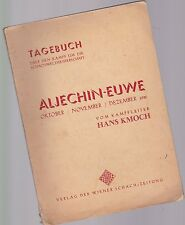 Tagebuch Kampf um die Schach weltmeisterschaft 1935 Aljechin - Euwe H.Kmoch 1936