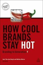 How Cool Brands Stay Hot: Branding to Generation Y