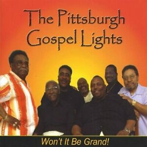 The Pittsburgh Gospel Lights-Won`t It Be Grand (US IMPORT) CD NEW