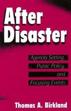 American Governance and Public Policy: After Disaster : Agenda Setting,...