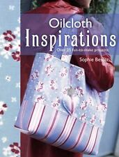 Oilcloth Inspirations Over 25 fun-to-make projects Sophie Bester