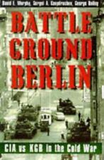 Battleground Berlin: CIA vs. KGB in the Cold War Murphy, Mr. David E., Kondrash