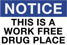 Work Free Drug Place Spoof Sign Print Poster Poster Print, 19x13