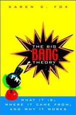 The Big Bang: What It Is, Where It Came From and Why It Works Fox, Karen C. Pap
