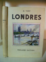 M. Thiéry - Londres - 1947 - Edition Fernand Nathan