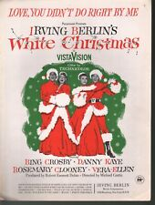 Love You Didn't Do Right By Me White Christmas Crosby Clooney Sheet Music