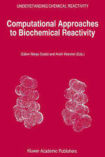 Computational Approaches to Biochemical Reactivity (Understanding Chemical Reac