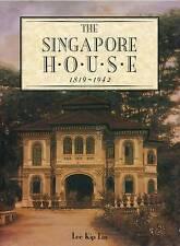 The Singapore House: 1819-1942 by Lee Kip Lin (Hardback, 2015)