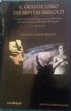 Il grande libro dei misteri irrisolti - Colin&Damon Wilson - Newton - 2000 - MP