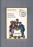 INTRODUCCION A LA LITERATURA CLASICA FRANCESA 1600 1800 RAYMON PICARD 1970