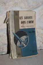Savants dans l'arène Roman d'anticipation Série 2000 Editions métal 1955 Vernon