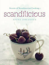 Secrets of Scandinavian Cooking . . . Scandilicious, Johansen, Signe, New Book