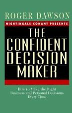 The Confident Decision Maker: How to Make the Right Business and Personal Decisi