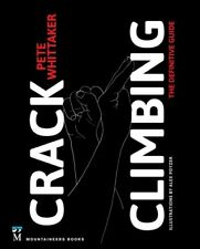 Crack Climbing : The Definitive Guide, Paperback by Whittaker, Pete; Poyzer, ...