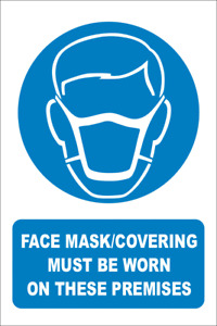 Face Mask / Covering Must be Worn Sign - 3 Sizes - PPE Warning Safety Mandatory