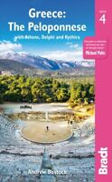 Bradt Greece : The Peloponnese: With Athens, Delphi and Kythira, Paperback by...