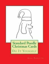 Standard Poodle Christmas Cards : Do It Yourself by Gail Forsyth (2015,...