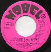 CLAUDE FRANCOIS Le chanteur malheureux VG++ (Ex) FRENCH POP CANADA 1975 NOBEL 45