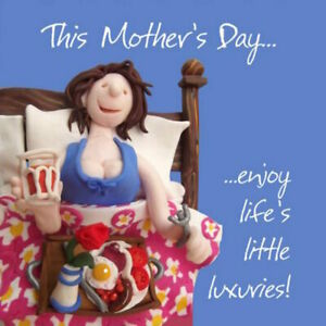 """Lovely unique  MOTHER'S DAY CARD by Holy Mackerel """"ENJOY LIFE'S LUXURIES!"""""""