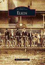 Elkin [Images of America] [NC] [Arcadia Publishing]