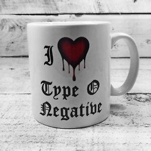 I LOVE TYPE O NEGATIVE MUG 11oz CUP PRESENT GIFT FAN GOTHIC ROCK PETER STEELE