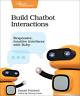 Pritchett Daniel-Build Chatbot Interactions BOOK NUOVO