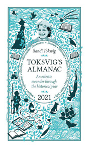 Toksvigs Almanac 2021: An Eclectic Meander Through the Historical Year by Sandi