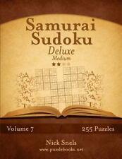 Samurai Sudoku Deluxe - Medium - Volume 7 - 255 Logic Puzzles by Nick Snels...
