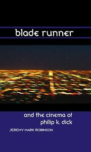 BLADE RUNNER AND THE CINEMA OF PHILIP K. DICK - BRAND NEW BOOK