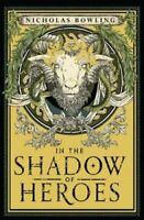 In the Shadow of Heroes by Nicholas Bowling 9781911077688 | Brand New