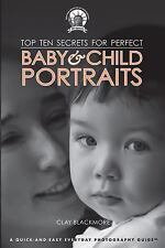 Top Ten Secrets for Perfect Baby & Child Portraits-ExLibrary