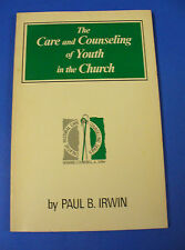 The Care and Counseling of Youth in the Church  Creative Pastoral Care
