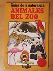 Guias de la Naturaleza,Animales del Zoo.Editorial Juventud