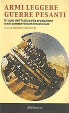ARMI LEGGERE, GUERRE PESANTI. IL RUOLO DELL'ITALIA NELLA PRODUZIONE E COMMERCIO