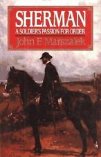 Sherman : A Soldier's Passion for Order by John F. Marszalek (1992, Hardcover)