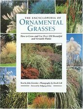 The Encyclopedia of Ornamental Grasses: How to Grow and Use Over 250 Beautiful a