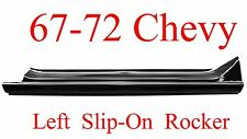 67 72 Chevy LEFT Slip-On Rocker Panel, Truck, GMC, 1.2MM Thick!!  897-02L